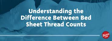 Understanding The Difference Between Bedsheet Thread Counts Bens