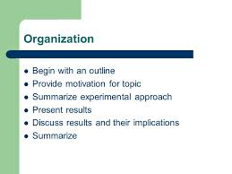 making a good technical presentation ppt organization begin an outline provide motivation for topic