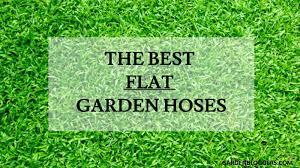 best flat garden hose the ultimate