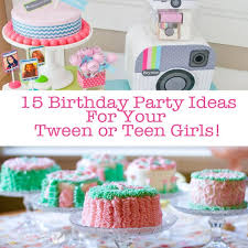 Teen girls birthday party ideas
