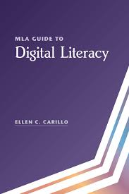 Amazoncom Mla Guide To Digital Literacy 9781603294393 Ellen C