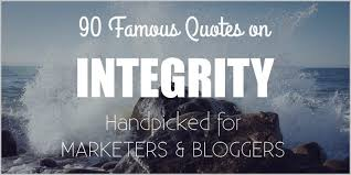 Quotes About Integrity New 48 Famous Quotes On Integrity For Marketers And Bloggers