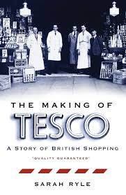 The Making Of Tesco A Story Of British Shopping Amazon Co