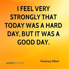 Hard Day Quotes Extraordinary Rosemary Dillard Quotes QuoteHD