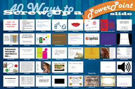 Nice Powerpoints 40 Ways To Screw Up A Powerpoint Slide The Visual Communication