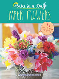 Buy Paper Flower Make In A Day Paper Flowers