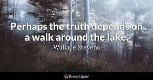 perhaps the truth depends on a walk around the lake wallace stevens