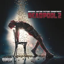 <b>Deadpool 2</b> (Original Motion Picture Soundtrack) | Главная ...