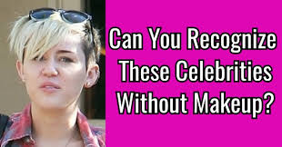 can you recognize these celebrities without makeup