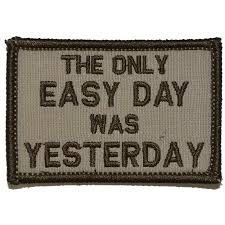 The Only Easy Day Was Yesterday Navy Seal Motto 2x3 Patch