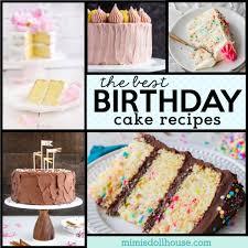 55 Delicious Birthday Cake Recipes Mimis Dollhouse