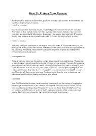 How To Present Your Resume Resume must be positive and error free, you have  to