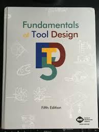 Fundamentals Of Tool Design Fundamentals Of Tool Design 2003 Board Book