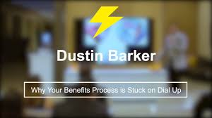 Why Your Benefits Process Is Stuck On Dial-Up   Dustin Barker   DisruptHR  Talks on Vimeo