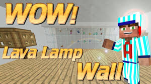 how to make a lava lamp wall in minecraft clever colourful moving wall glass item elevator