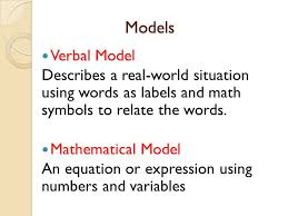models verbal model describes a real world situation using words as labelath symbols