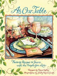 At Our Table: Favorite Recipes to Share with the People You Love eBook:  Kelley, Roxie, Smith, Shelly Reeves: Kindle Store - Amazon.com