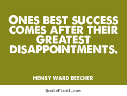 Best Quotes About Success Henry Ward Beecher picture sayings Ones best success comes after 23