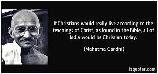 Gandhi Christianity Quotes Best Of The MostMisunderstood Quote From Mahatma Gandhi About Christians