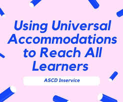 Special Education Accommodations Chart Using Universal Accommodations To Reach All Learners Ascd