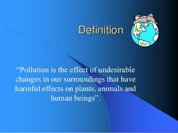 "environmental pollution causes effects and control measures  virudhunagar tamil nadu 2 definition ""pollution is the effect"