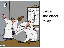 cause and effect essays ppt 1 cause and effect essays