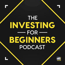 The Investing for Beginners Podcast - Your Path to Financial Freedom | Free  Listening on Podbean App