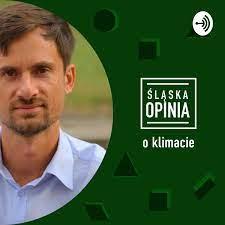 Śląska Opinia o klimacie - Podcast – Podtail