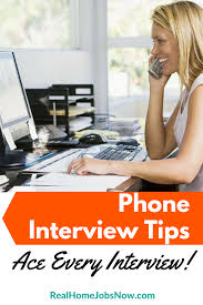 phone interview tips to help you ace every call here are the top six phone interview tips to help you ace your interviews