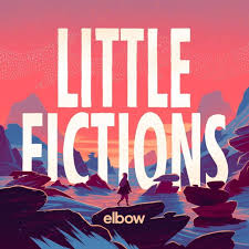 <b>Little Fictions</b> - <b>elbow</b>