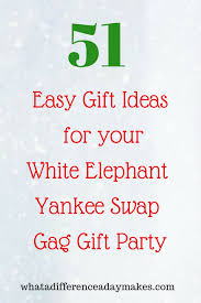 51 gift ideas for a white elephant gift party