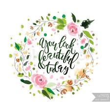 You Look Beautiful Today Quotes Best of Lettering Typography 'You Look Beautiful Today' For Poster Banner
