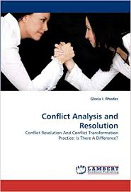 Amazon.com: Conflict Analysis and Resolution: Conflict Resolution And  Conflict Transformation Practice: Is There A Difference? (9783838332338):  Rhodes, Gloria I.: Books