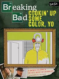 Breaking Bad Cookin Up Some Color Yo A Badass Coloring