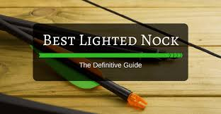 4 Best Lighted Nock The Definitive Guide