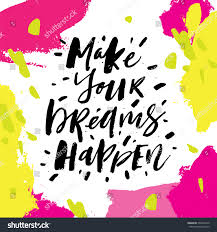 Make Your Dreams Happen Quotes Best of Make Your Dreams Happen Inspirational Motivational Stock Vector HD