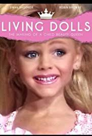 Quotes About Child Beauty Pageants Best of Living Dolls The Making Of A Child Beauty Queen TV Movie 24 IMDb