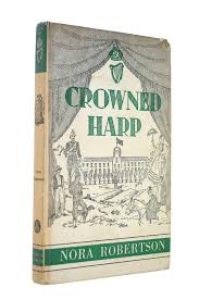 Crowned harp: Memories of the last years of the Crown in Ireland: Nora  Robertson: Amazon.com: Books
