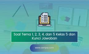 Anda dapat membuat kunci jawaban pada jenis pertanyaan tertentu Soal Tema Kelas 5 Semester 1 Dan Kunci Jawaban Osnipa