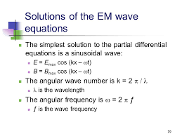 solutions of the em wave equations