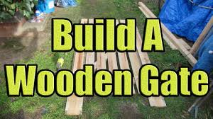 fence gate. how to build a fence gate out of wood wooden construction with dazndi properties youtube
