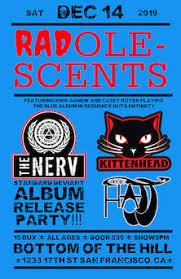 Radolescents ~ The Nerv ~ Kittenhead ~ The Hajj ... - bottomofthehill