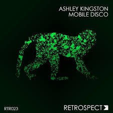 Ashley Kingston - Mobile Disco (Available On Spotify) by Retrospect