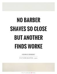 Barber Quotes Stunning Barber Quotes Barber Sayings Barber Picture Quotes