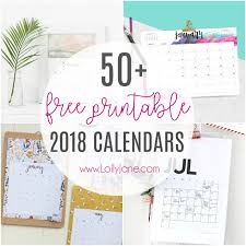 printable calanders 2018 free printable calendars lolly jane