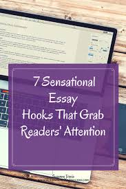 7 sensational essay hooks that grab