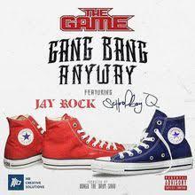 Q The Game The Game Gang Bang Anyway Lyrics Genius Lyrics