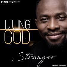 all other gods they are the works of man stranger living god audio mp3 download gospelmack