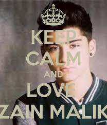 KEEP CALM AND LOVE ZAIN MALIK. by farhan   11 months, 3 weeks ago - keep-calm-and-love-zain-malik-36