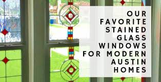 our favorite stained glass windows for modern austin homes stained glass austin